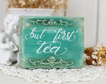 But first tea sign Small kitchen table decor Reclaimed wood block Handpainted calligraphy Rustic home decorations Housewarming Tea lover art