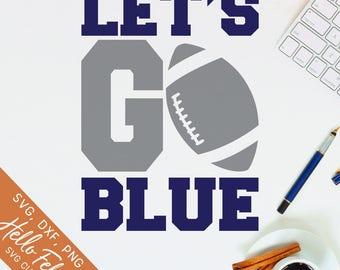Football Svg, Let's Go Blue Svg, Sports Svg, Team Svg, Dxf, Jpg, Svg files for Cricut, Svg files for Silhouette, Vector Art, Clip Art
