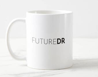 Future Dr Mug - future doctor - doctor - md - medicine - med school - medical mug - college - student