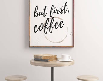 But First Coffee Sign, Instant Download, Home Decor Printable, Printable Wall Art, Printable Home Decor, Farmhouse Sign, Home Decor Sign