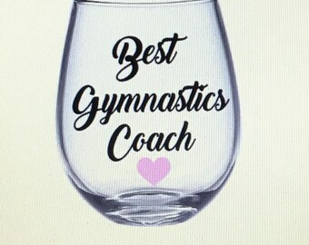 Gymnastics Teacher gift. Gymnastics Teacher wine glass. Gymnastics coach gift. Gymnastics coach wine glass.