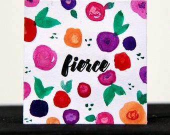 Fierce - 2x2 Mini Inspirational Watercolor Painting