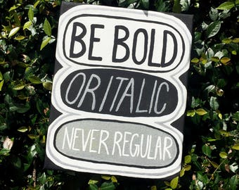 Font Type Canvas: Be Bold or Italic, Never Regular