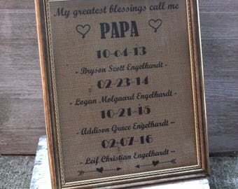 MY GREATEST BLESSINGS Call Me Papa, Nana, Mom, Dad, Etc. Burlap Printed Sign. 8 1/2 x 11 in