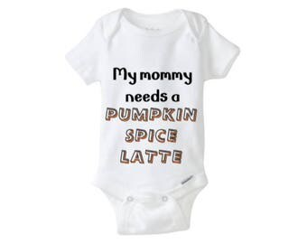 My mommy needs a Pumpkin Spice Latte Baby Bodysuit, Baby Clothing, Funny Baby Clothing, Funny Halloween Baby Costume, Halloween Baby Clothes