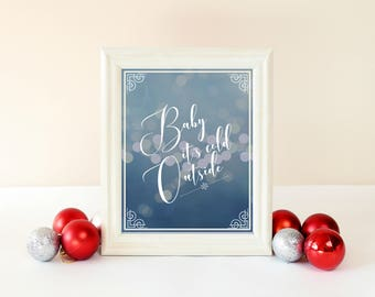 Baby It's Cold Outside Wall Art - Instant Download