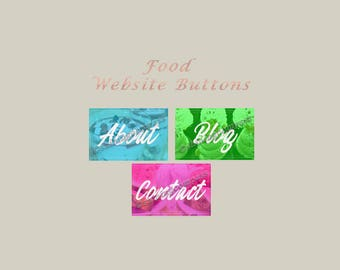 website buttons for food blog 3 buttons about, contact, blog