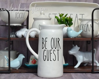 Rae Dunn Inspired Be Our Guest Vinyl Decal~Rae Dunn Decal~Kitchen and Home Decor~Farmhouse Decor~Rae Dunn Pitcher Decal~Rae Dunn Mug Decal