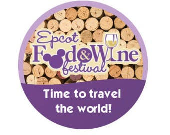 Epcot International Food and Wine Festival Button - Disney Park Pin - Epcot Button - Food and Wine Pin - Theme Park Button