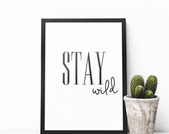 Stay Wild print, Stay Wild poster, And sign, Affiche Scandinave, Minimalist Poster, DIGITAL DOWNLOAD, Stay Wild quote print