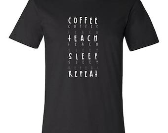 Coffee, Teach, Sleep, Repeat Novelty Tshirt For Coffee Lovers