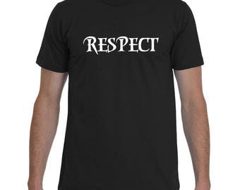 RESPECT | Expression T-Shirts | Funny T-Shirts | Funny But True | Badass T-Shirt Co.