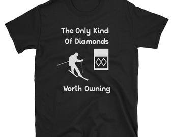 Funny Ski Shirts & Gifts Funny Ski The Only Kind Of Diamonds I'm Interested In T-shirt