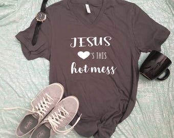 Hot Mess shirt, Jesus Loves Shirt, Women's graphic t shirt, christian t shirt, Jesus shirt, Women's Christian Tee Shirt