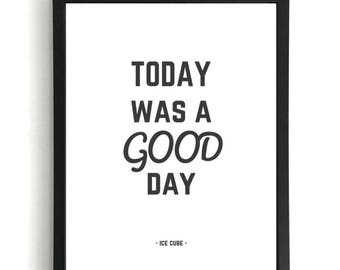 Today Was A Good Day - Ice Cube Print