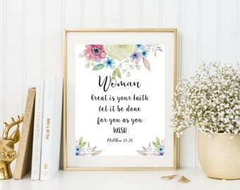Printable art, Woman great is your faith let it be done for you as you wish, Matthew 15:28, Beautiful Watercolor Art, Calligraphy