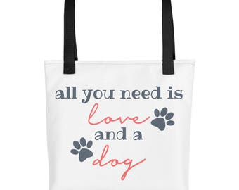 All You Need is Love and a Dog - Tote Bag, Grocery Bag, Shopping Bag