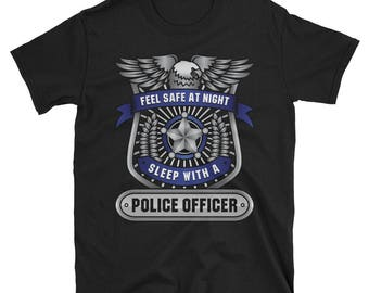 Police Wife - Police T-shirt - Police Officer T-Shirt - Feel Safe at Night Sleep With a Police Officer