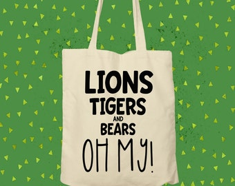 Give a tote a loving home / lions, tigers and bears tote bag / shopping bag