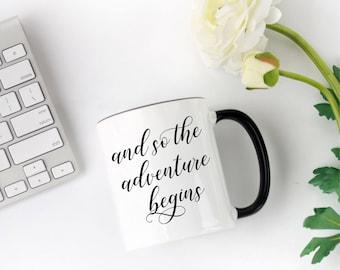 And So The Adventure Begins Coffee Mug, Wedding Coffee Mug, Tea Mug, Coffee Mug Gift, Tea Lovers Gifts, Christmas Present, Typography Mug