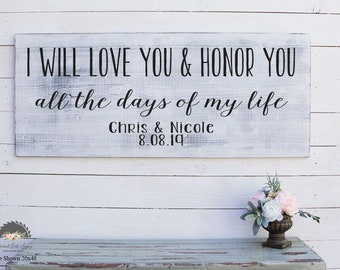 I Will Love You And Honor You All The Days Of My Life Personalized Wedding Sign, Custom Wedding Gift Sign,  Large Wedding Sign, Wooden Sign