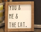 You and me & the cat wooden sign