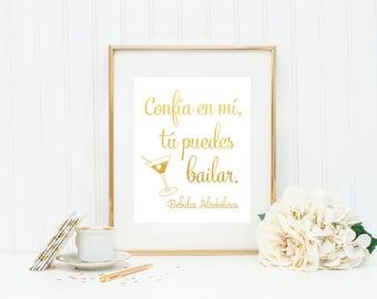 Spanish Wedding Sign/ Confia En Mi, Tu Puedes Bailar / Gold Foil Sign / Spanish Wedding Print / Spanish Party Sign