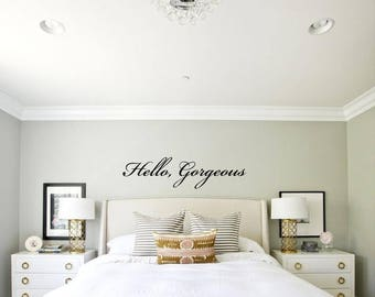 Hello Gorgeous, Vinyl Letters Decals, Wall Art in Words, Vinyl lettering, Decals, Quotes, Sayings, Salon Quote, Bedroom Bathroom Wall Decal