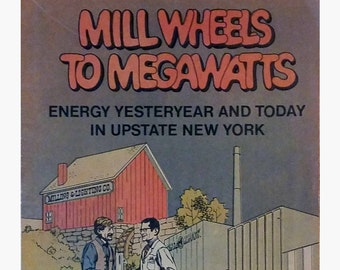 Comic Book 1970s Nuclear Energy 1970s Upstate NY, Mill Wheels to Megawatts educational history