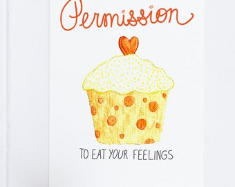 Permission to Eat Your Feelings Greeting Card - Not-So-Serious Sympathy Cupcake card