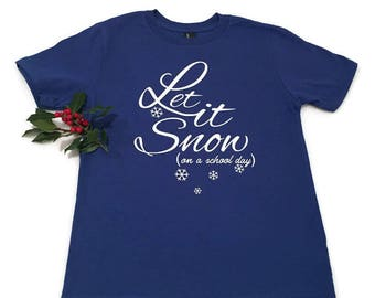 Cobalt Blue T-Shirt - Let is Snow on a School Day - Youth Unisex