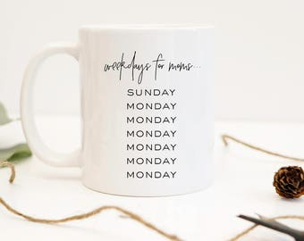 Days of the Week | Mom style  gift, mugs, coffee, tea, coffee lover, new mom, work at home mom
