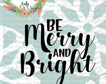 Be Merry and Bright Svg Dxf, Eps, Png| Christmas Svg Dxf, Eps, Png | Silhouette or Cricut Cutting File | Personal Use