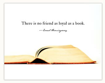 Book Quote Photography Print, There is no friend as loyal as a book