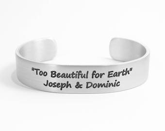 """In Memory of Gift / In Remembrance Of Gift ~ """"Too Beautiful for Earth"""" (personalized cuff)  ~ 1/2"""" hidden message cuff bracelet"""