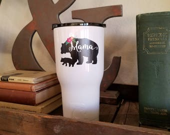 Personalized RTIC Tumbler Mama Bear //  Gift for Mom // Gift for her  // 30oz Personalized Tumbler // Personalized insulated tumbler