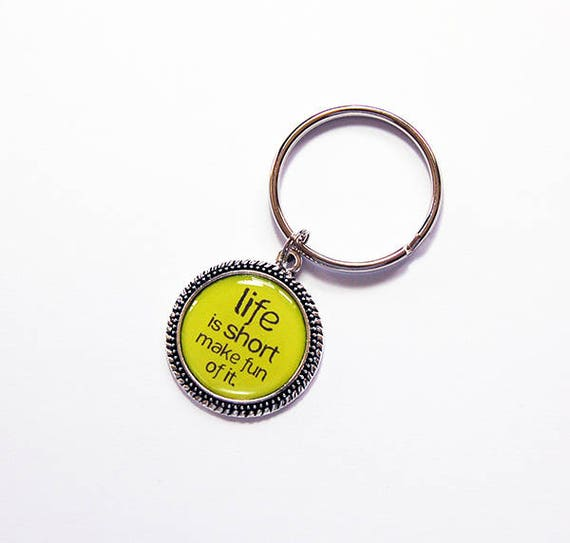 Life is Short keychain, Funny Keychain, key chain, key ring, humor, stocking stuffer, funny gift, gift for her, gift for him, green (1713)