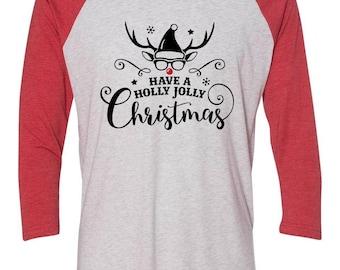 Christmas Shirt   Merry Christmas Shirt   Christmas T-Shirt   Christmas Tee   Holly Jolly Tee   Christmas Raglan   Holly Jolly Christmas
