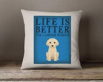 """Labrador Retriever Decorative Pillow - Life is Better with a Labrador Retriever Toss Pillow - 18"""" x 18"""" Square Pillow Cover - Item LBLR"""