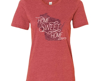 Wisconsin Home Sweet Home - State Pride Womens Ringspun T Shirt - Heather Red