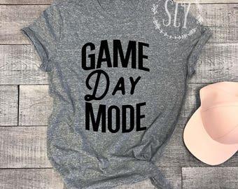 Game Day Mode - Game Day TShirt. Baseball Tee. Football Shirt. Hockey TShirt. Sports Fan Shirt. Football Season Shirt. Baseball Fan