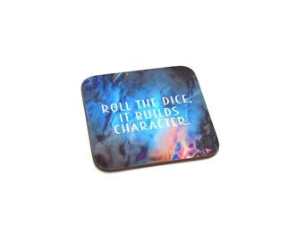 Roll The Dice, It Builds Character coaster - BGG decor, tabletop gamer/gaming, board game geek/board gamer, analog gaming/gamer gift