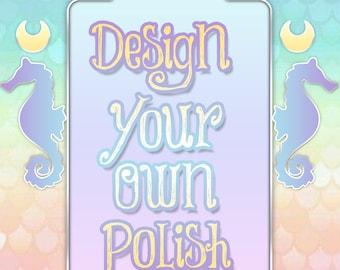 Design Your Own Polish & Label