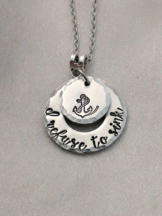I Refuse To Sink - Anchor Jewelry - Motivational Necklace - Inspirational Necklace - Birthday Gift - Gift for Her - Just Because Gift