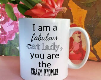 I Am A Fabulous Cat Lady | Cat Lover | Crazy Cat Lady Mug | Gift For Her | Mug For Her | Pet Lover Mug |