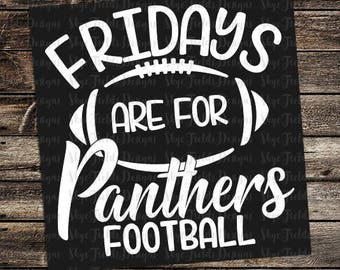 Fridays are for Panthers Football (other teams avail upon request) SVG, JPG, PNG, Studio.3 File for Silhouette, Cameo, Cricut