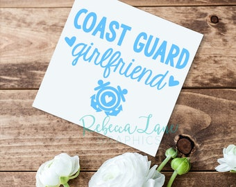 Coast Guard Girlfriend Decal | Wife | Mom | Sister | Etc.