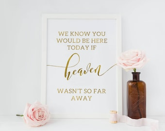 Heaven memory gold foil sign/memory table wedding sign/wedding decoration/wedding print/if heaven wasn't so far away/gold in memory sign