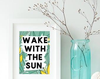 """Printable Art """"Wake with the Sun"""" Dorm Decor Inspirational Quotes Inspirational Prints Dorm Art Dorm Quotes Wall Prints Motivational Quote"""