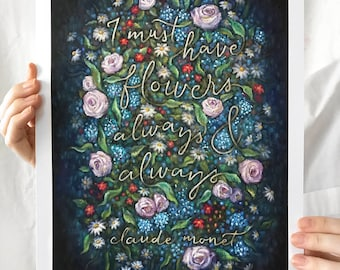 "Claude Monet Print - ""I Must Have Flowers"", Gardener, Floral Bouquet Quote, Pink & Blue, Impressionism, Chalkboard Art, 9x13, 13x19, 24x35.5"